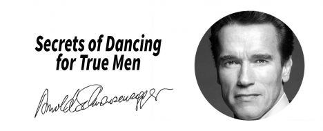 Arnold Schwarzenegger: Secrets of Dancing for True Men
